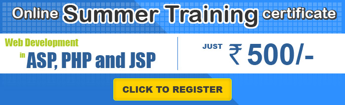 Online Summer Training With Certificate based on PHP / JSP / ASP Just in 500 INR